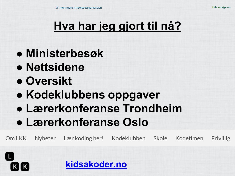 IT-næringens interesseorganisasjon ikt-norge.no kodeklubben.github.io Kodeiskolen.github.io