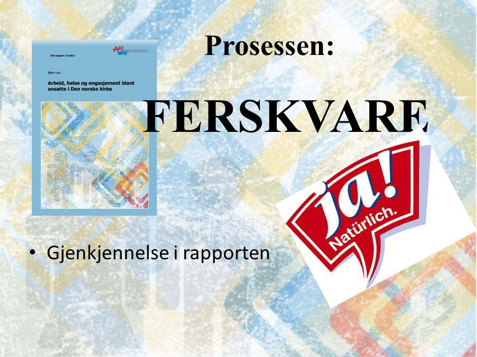 Prosessen: FERSKVARE Gjenkjennelse i rapporten