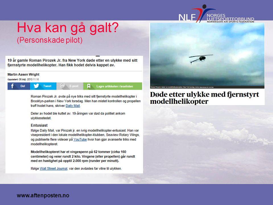 Hva kan gå galt? (Personskade pilot) www.aftenposten.no