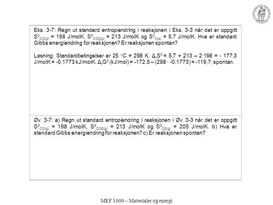 MEF 1000 – Materialer og energi Eks.3-7: Regn ut standard entropiendring i reaksjonen i Eks.