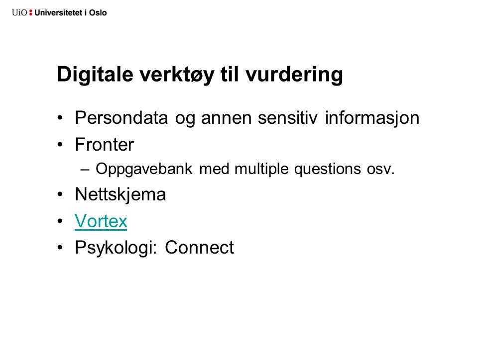 Digitale verktøy til vurdering Persondata og annen sensitiv informasjon Fronter –Oppgavebank med multiple questions osv.