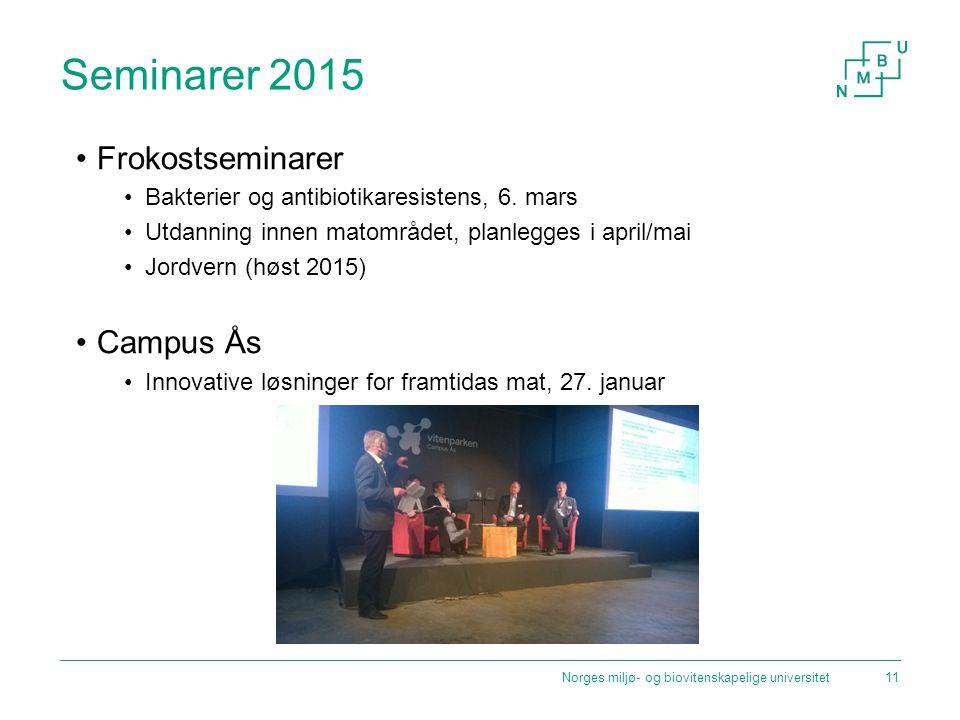 Seminarer 2015 Norges miljø- og biovitenskapelige universitet11 Frokostseminarer Bakterier og antibiotikaresistens, 6.