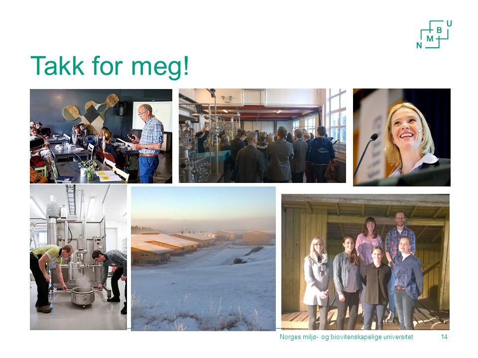 Takk for meg! Norges miljø- og biovitenskapelige universitet14