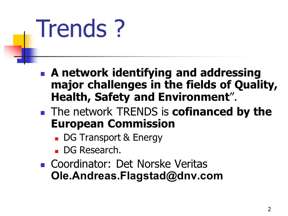 "2 A network identifying and addressing major challenges in the fields of Quality, Health, Safety and Environment"". The network TRENDS is cofinanced by"