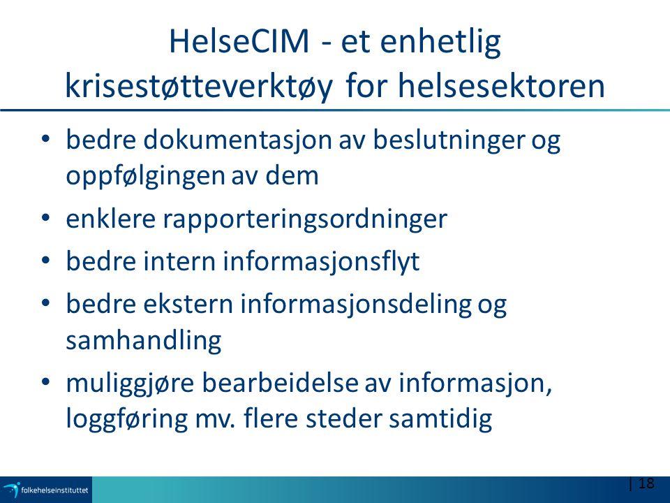HelseCIM - et enhetlig krisestøtteverktøy for helsesektoren bedre dokumentasjon av beslutninger og oppfølgingen av dem enklere rapporteringsordninger
