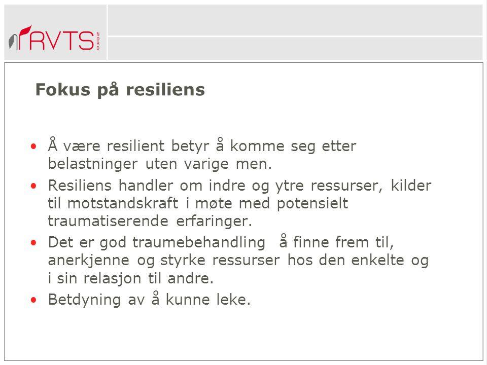 Fokus på resiliens Å være resilient betyr å komme seg etter belastninger uten varige men.