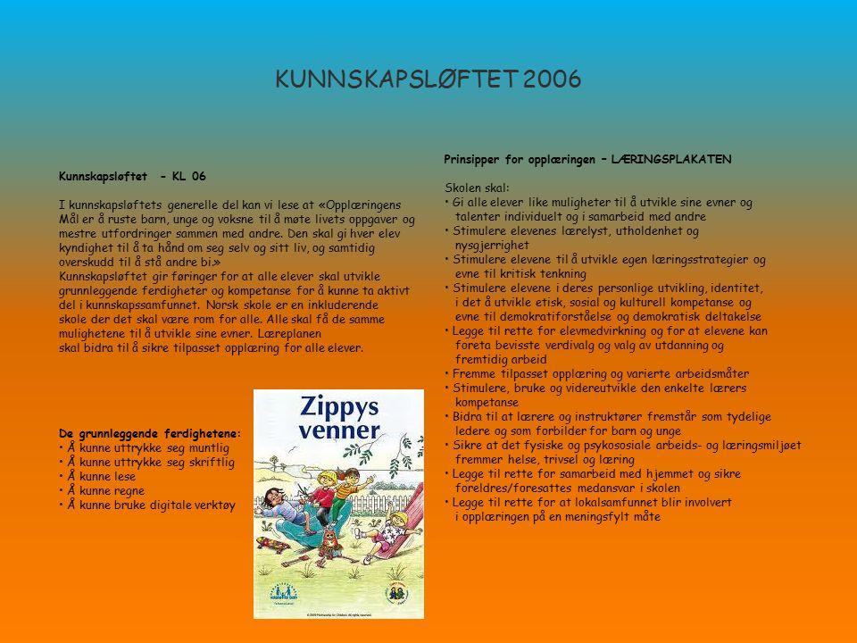 KUNNSKAPSLØFTET 2006 Kunnskapsløftet - KL 06 I kunnskapsløftets generelle del kan vi lese at «Opplæringens Mål er å ruste barn, unge og voksne til å m