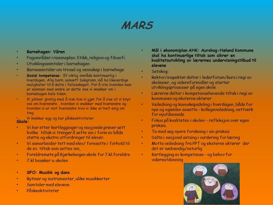 MARS Barnehagen: Våren Fagområder i rammeplan: Etikk, religion og filosofi Utviklingssamtaler i barnehagen Barnesamtaler om trivsel og vennskap i barn