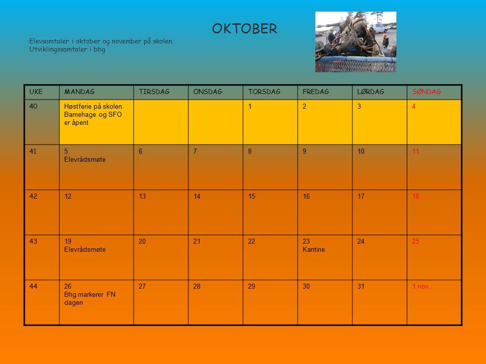 OKTOBER Elevsamtaler i oktober og november på skolen Utviklingssamtaler i bhg UKEMANDAGTIRSDAGONSDAGTORSDAGFREDAGLØRDAGSØNDAG 40 Høstferie på skolen.
