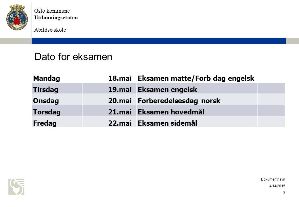 Oslo kommune Utdanningsetaten Abildsø skole Dato for eksamen Mandag18.maiEksamen matte/Forb dag engelsk Tirsdag19.maiEksamen engelsk Onsdag20.maiForbe