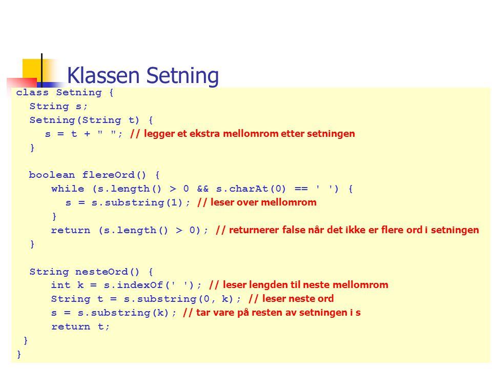 27. mars 2006 36 class Setning { String s; Setning(String t) { s = t +