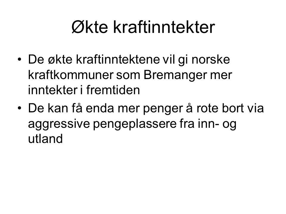 Økte kraftinntekter De økte kraftinntektene vil gi norske kraftkommuner som Bremanger mer inntekter i fremtiden De kan få enda mer penger å rote bort via aggressive pengeplassere fra inn- og utland