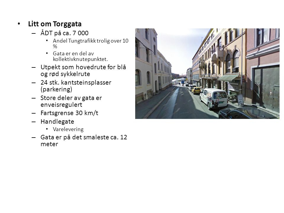 Litt om Torggata – ÅDT på ca.