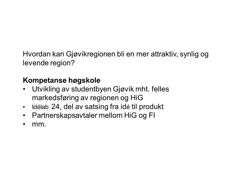 Hvordan kan Gjøvikregionen bli en mer attraktiv, synlig og levende region.