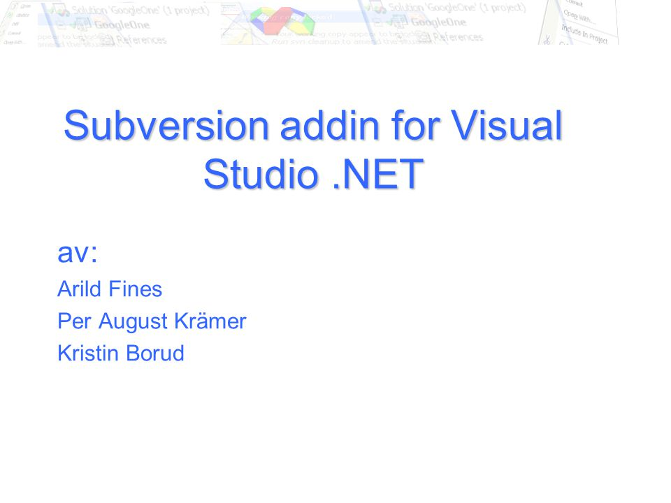 Subversion addin for Visual Studio.NET av: Arild Fines Per August Krämer Kristin Borud