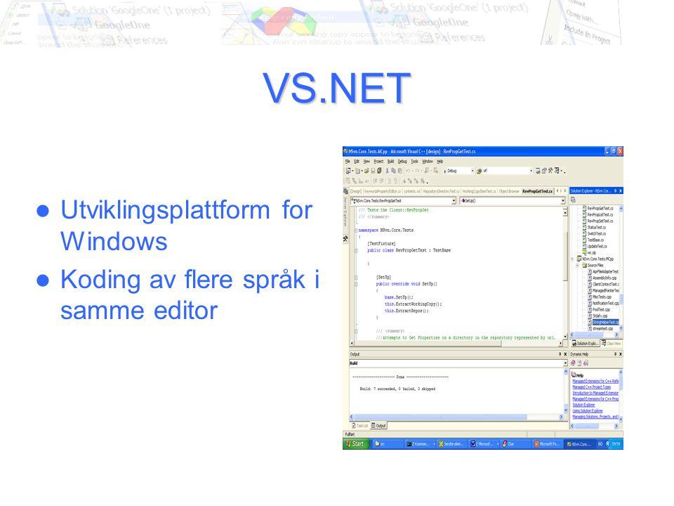 VS.NET Utviklingsplattform for Windows Koding av flere språk i samme editor