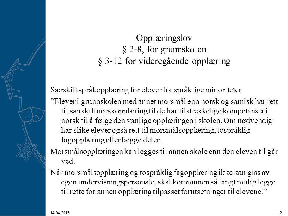 Tilbudet til minoritetsspråklige elever TOSPRÅKLIG OPPLÆRING 1.