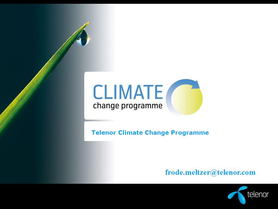 Telenor Climate Change Programme frode.meltzer@telenor.com