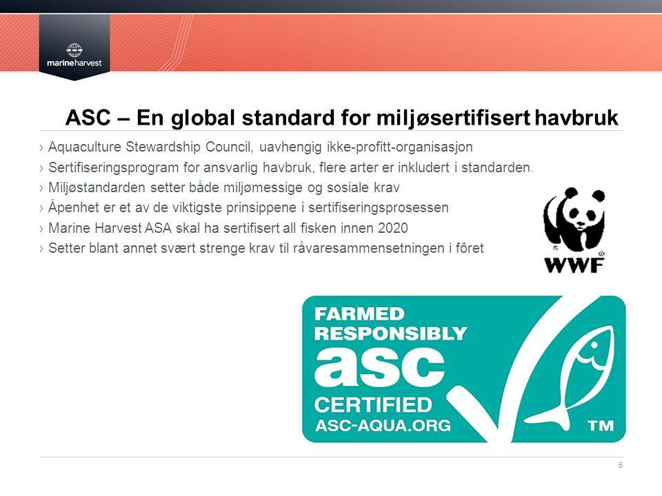 ASC – En global standard for miljøsertifisert havbruk ›Aquaculture Stewardship Council, uavhengig ikke-profitt-organisasjon ›Sertifiseringsprogram for ansvarlig havbruk, flere arter er inkludert i standarden.