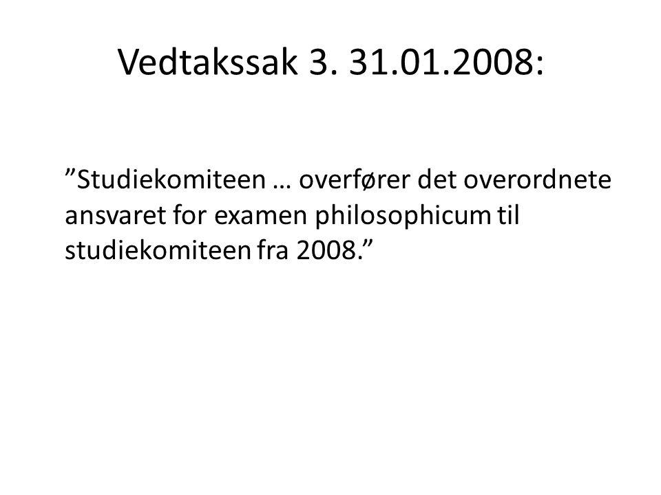 """Vedtakssak 3. 31.01.2008: """"Studiekomiteen … overfører det overordnete ansvaret for examen philosophicum til studiekomiteen fra 2008."""""""