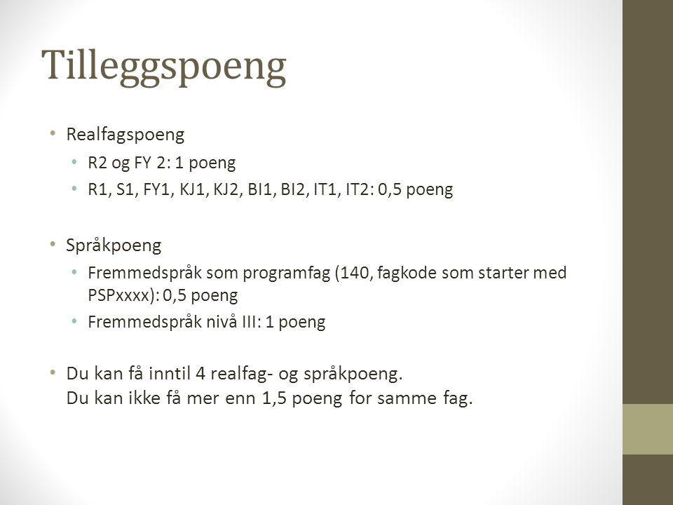 Tilleggspoeng Realfagspoeng R2 og FY 2: 1 poeng R1, S1, FY1, KJ1, KJ2, BI1, BI2, IT1, IT2: 0,5 poeng Språkpoeng Fremmedspråk som programfag (140, fagkode som starter med PSPxxxx): 0,5 poeng Fremmedspråk nivå III: 1 poeng Du kan få inntil 4 realfag- og språkpoeng.