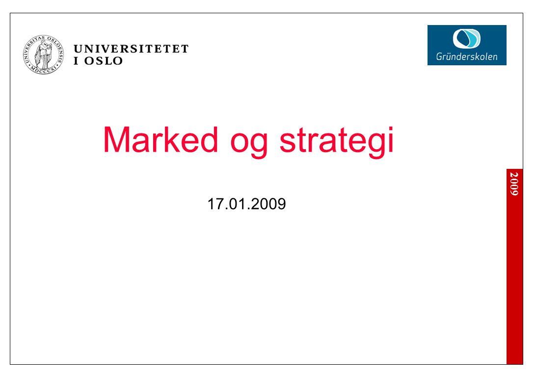 2009 Marked og strategi Steg 1: Foreta en strategisk analyse Steg 2: Foreta strategiske valg og formulere en strategi