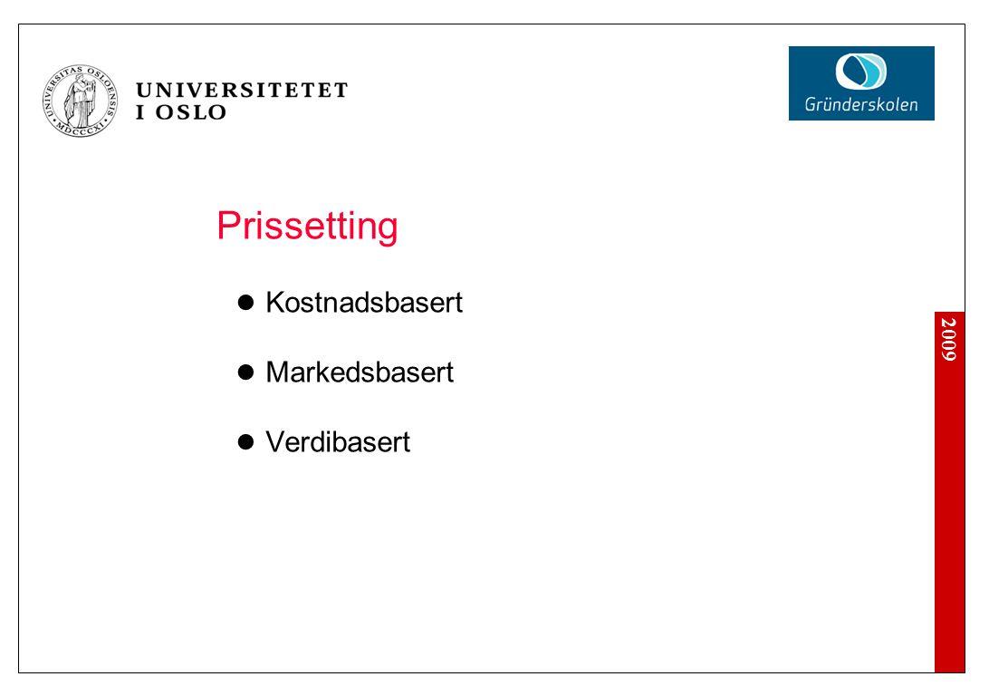 2009 Prissetting Kostnadsbasert Markedsbasert Verdibasert
