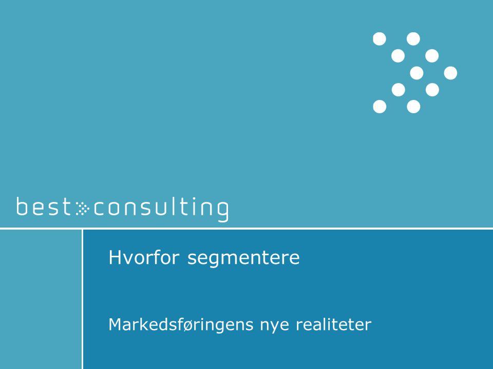 Hvorfor segmentere Markedsføringens nye realiteter