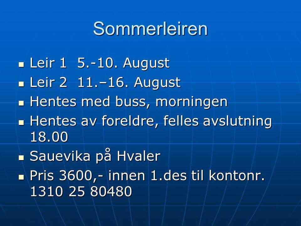 Sommerleiren Leir 1 5.-10. August Leir 1 5.-10. August Leir 2 11.–16.