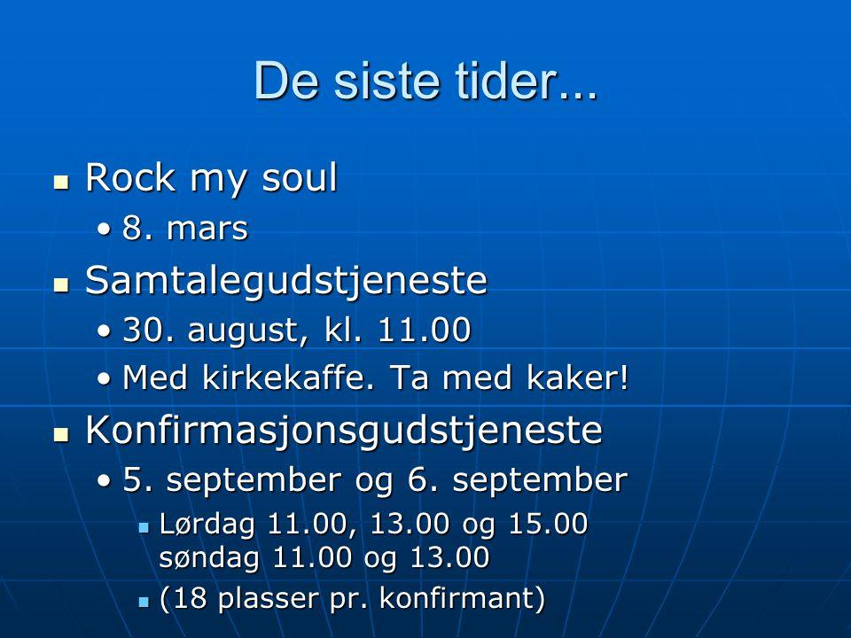 De siste tider... Rock my soul Rock my soul 8. mars8.