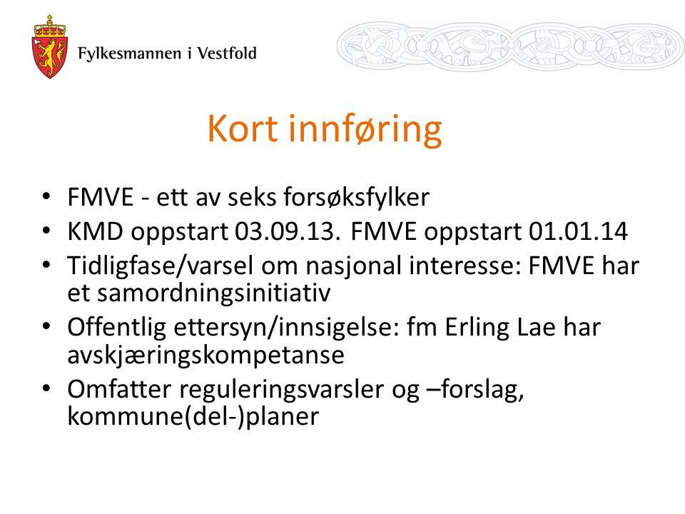 Kort innføring FMVE - ett av seks forsøksfylker KMD oppstart 03.09.13.