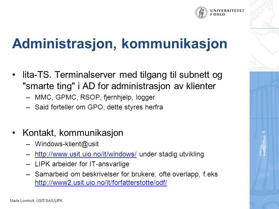 Mads Lomholt, USIT/SAS/LIPK Administrasjon, kommunikasjon lita-TS. Terminalserver med tilgang til subnett og