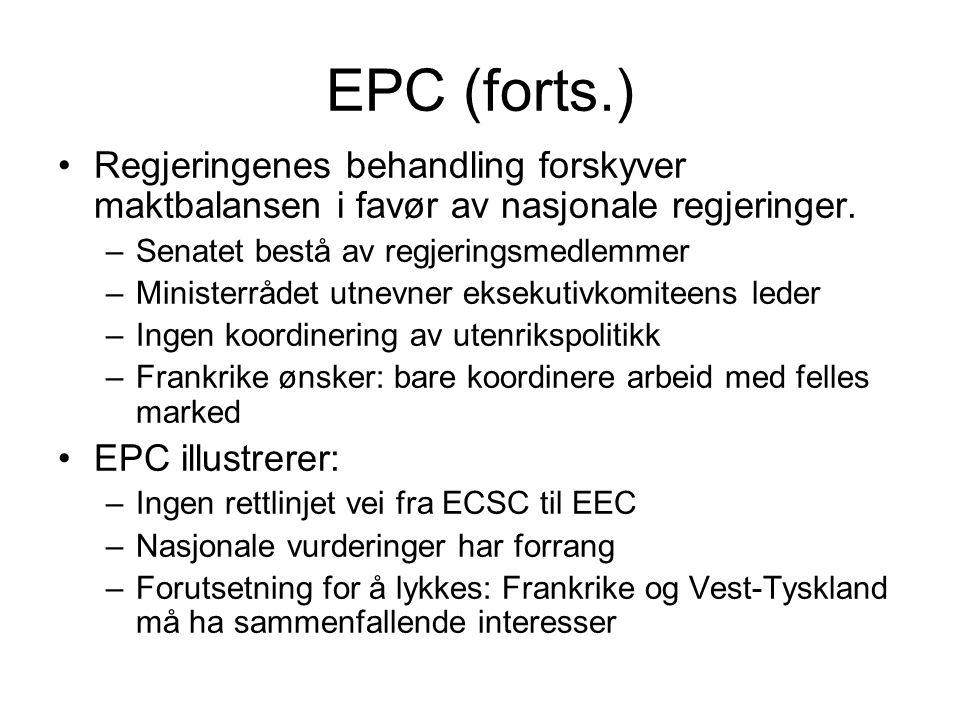 EPC (forts.) Regjeringenes behandling forskyver maktbalansen i favør av nasjonale regjeringer.