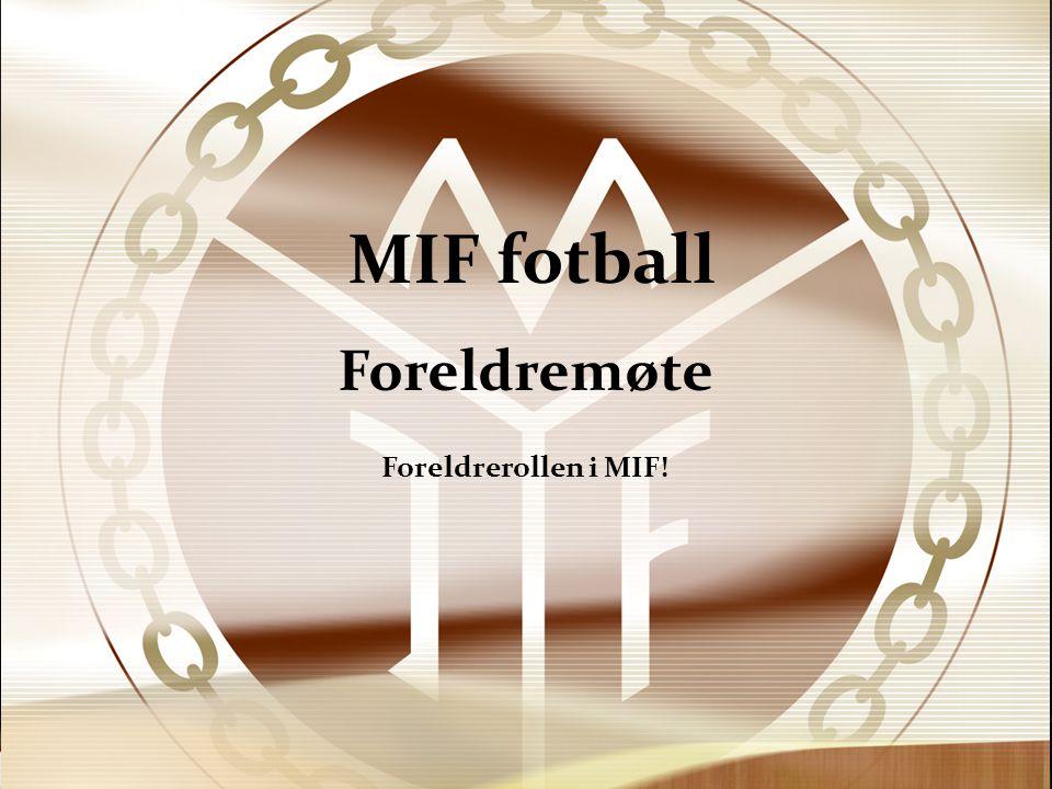 MIF fotball Foreldremøte Foreldrerollen i MIF!