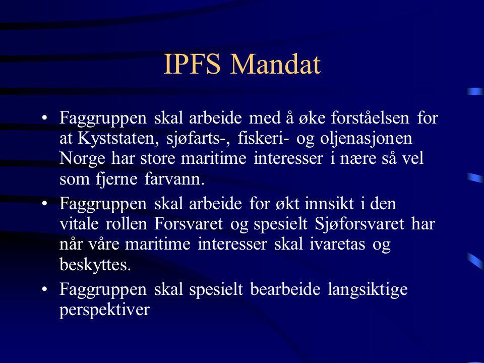 IPFS Mandat Faggruppen skal arbeide med å øke forståelsen for at Kyststaten, sjøfarts-, fiskeri- og oljenasjonen Norge har store maritime interesser i nære så vel som fjerne farvann.