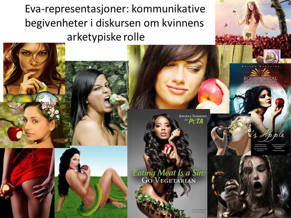 Eva-representasjoner: kommunikative begivenheter i diskursen om kvinnens arketypiske rolle