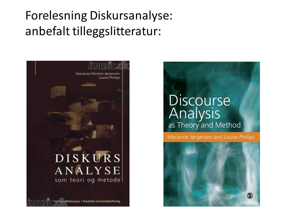 Forelesning Diskursanalyse: anbefalt tilleggslitteratur: