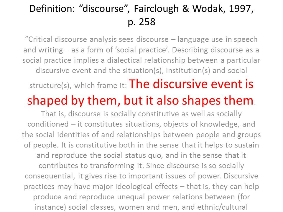 Definition: discourse , Fairclough & Wodak, 1997, p.