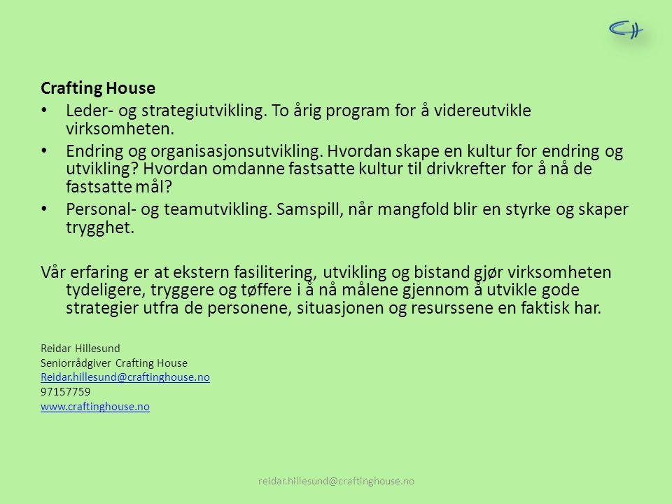 Crafting House Leder- og strategiutvikling. To årig program for å videreutvikle virksomheten. Endring og organisasjonsutvikling. Hvordan skape en kult