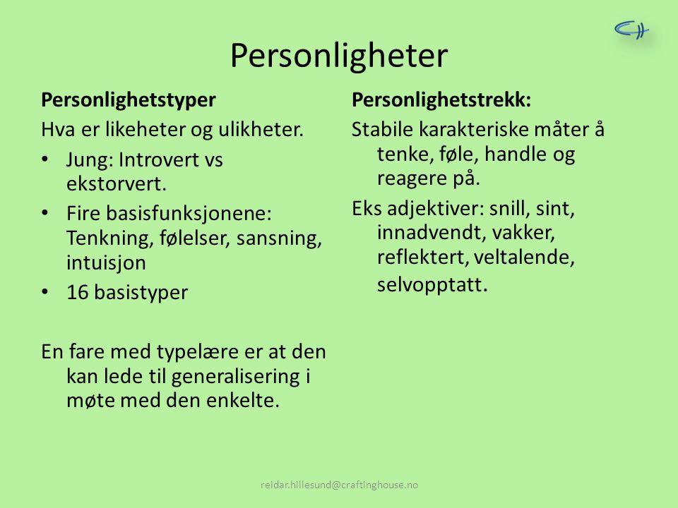 Personligheter Personlighetstyper Hva er likeheter og ulikheter. Jung: Introvert vs ekstorvert. Fire basisfunksjonene: Tenkning, følelser, sansning, i