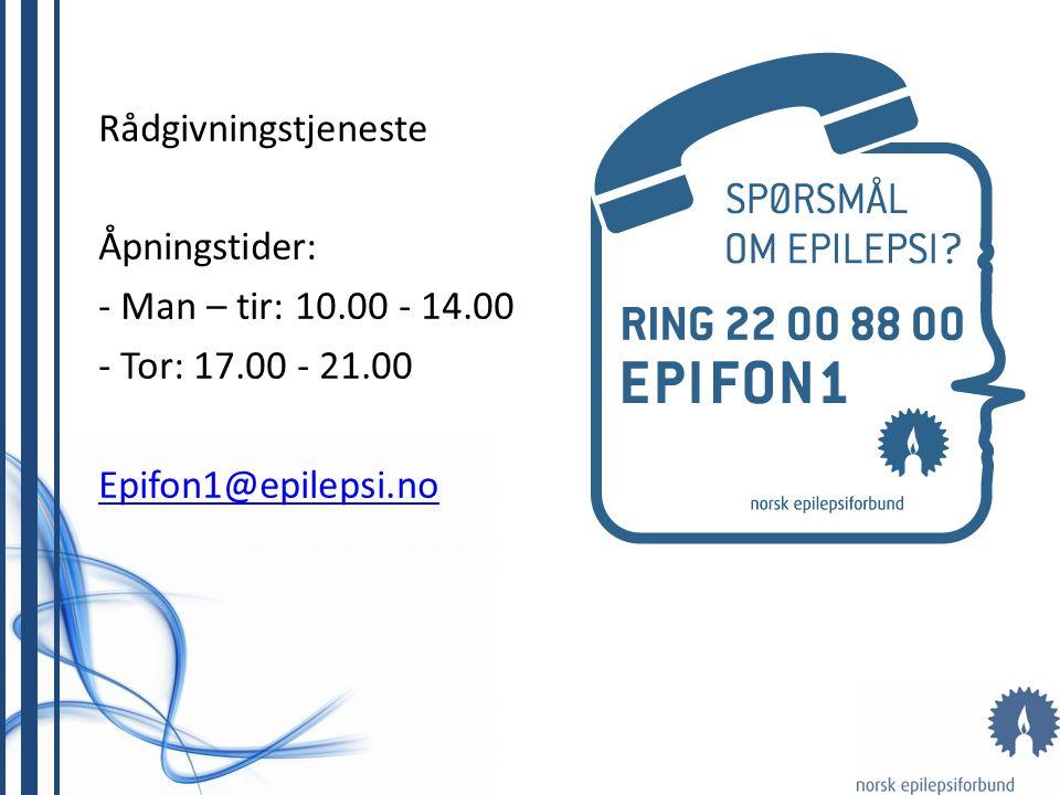 Rådgivningstjeneste Åpningstider: - Man – tir: 10.00 - 14.00 - Tor: 17.00 - 21.00 Epifon1@epilepsi.no