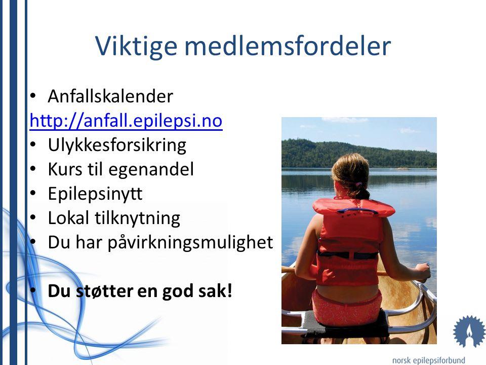 Viktige medlemsfordeler Anfallskalender http://anfall.epilepsi.no Ulykkesforsikring Kurs til egenandel Epilepsinytt Lokal tilknytning Du har påvirknin