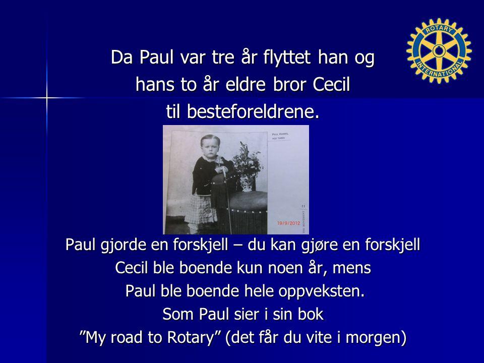 Da Paul var tre år flyttet han og hans to år eldre bror Cecil til besteforeldrene.