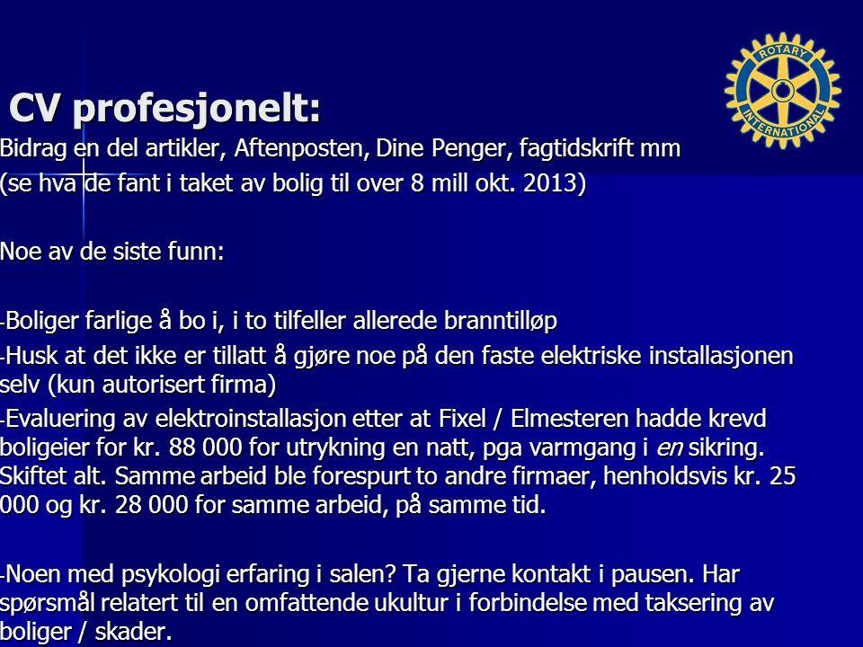 CV profesjonelt: Bidrag en del artikler, Aftenposten, Dine Penger, fagtidskrift mm (se hva de fant i taket av bolig til over 8 mill okt.