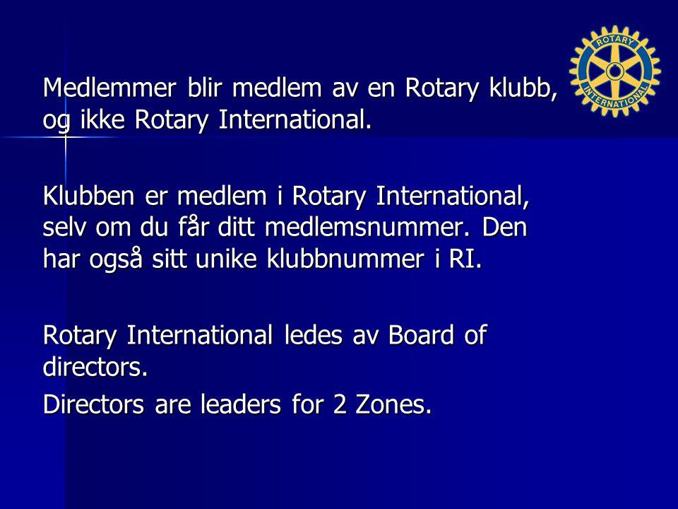 Medlemmer blir medlem av en Rotary klubb, og ikke Rotary International.