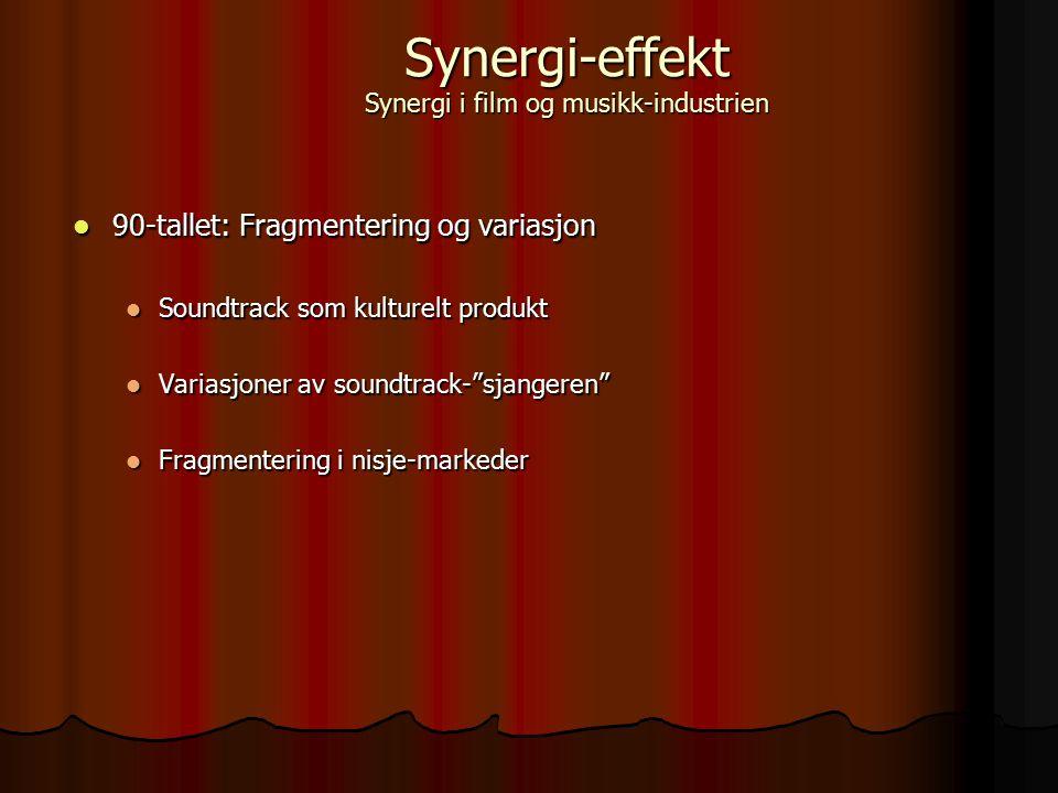 90-tallet: Fragmentering og variasjon 90-tallet: Fragmentering og variasjon Soundtrack som kulturelt produkt Soundtrack som kulturelt produkt Variasjo