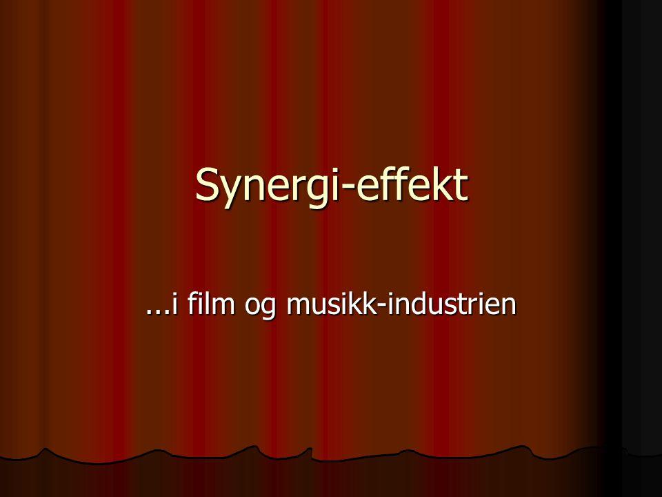 Synergi-effekt...i film og musikk-industrien