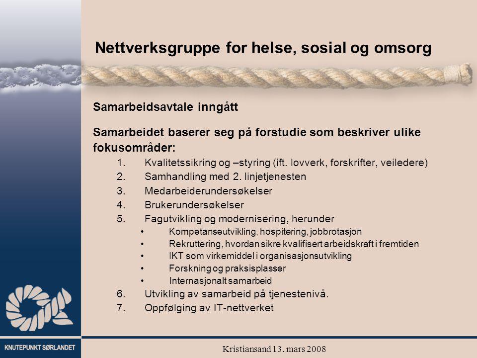 Kristiansand 13. mars 2008 Nettverksgruppe for helse, sosial og omsorg Samarbeidsavtale inngått Samarbeidet baserer seg på forstudie som beskriver uli