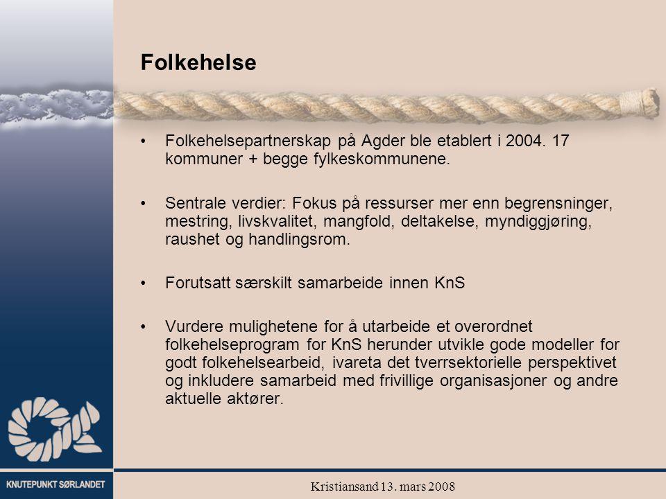 Kristiansand 13. mars 2008 Folkehelse Folkehelsepartnerskap på Agder ble etablert i 2004. 17 kommuner + begge fylkeskommunene. Sentrale verdier: Fokus