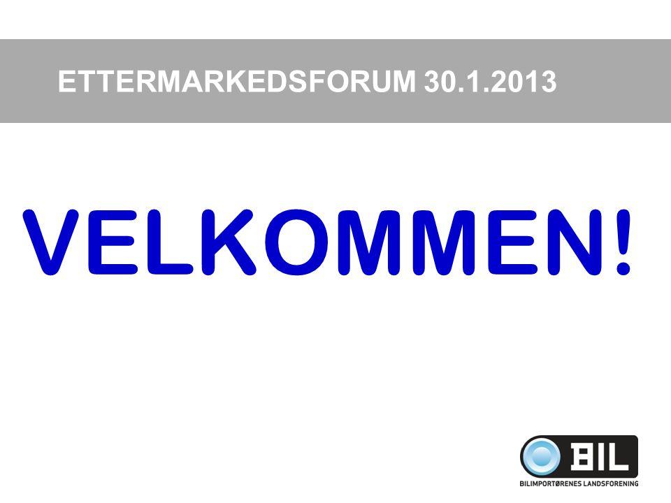 VELKOMMEN! ETTERMARKEDSFORUM 30.1.2013